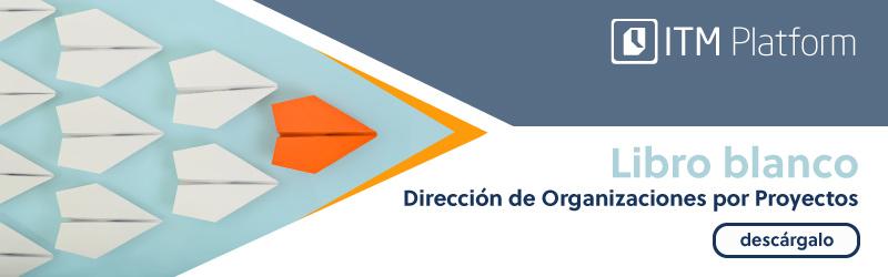Descarga el libro blanco de ITM Platform: Dirección de organizaciones por proyectos