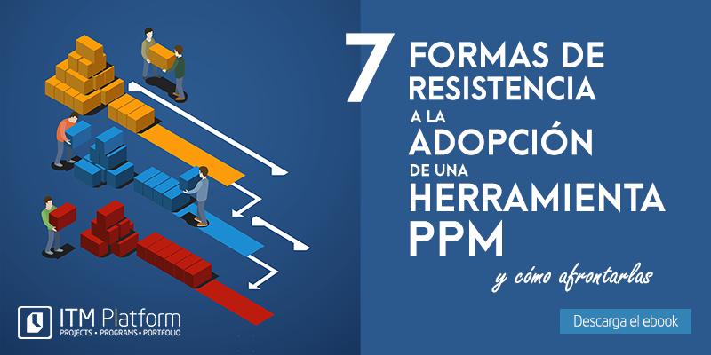 7 formas de resistencia a la adopción de una herramienta ppm ebook ITM Platform