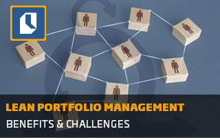 Lean Portfolio Management: Benefits and challenges