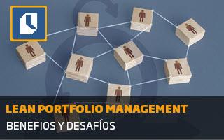 Lean Portfolio Management: Beneficios y desafíos